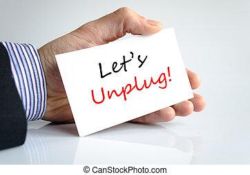 deixe-nos, texto, conceito, unplug