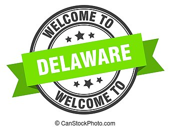 DELAWARE - Delaware stamp. welcome to Delaware green sign