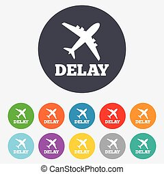 Delayed flight sign icon. Airport delay symbol.