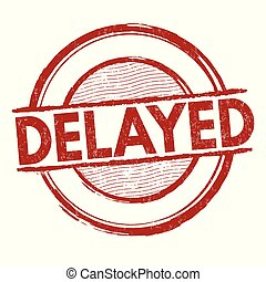 Delayed sign or stamp