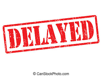 Delayed stamp - Delayed red grunge rubber stamp, vector...