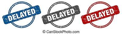 delayed stamp. delayed sign. delayed label set