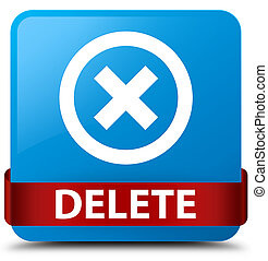 Delete cyan blue square button red ribbon in middle