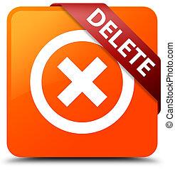 Delete orange square button red ribbon in corner