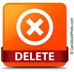 Delete orange square button red ribbon in middle