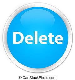 Delete premium cyan blue round button