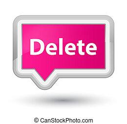 Delete prime pink banner button