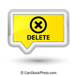 Delete prime yellow banner button