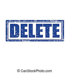 Delete-stamp - Grunge rubber stamp with word Delete,vector...