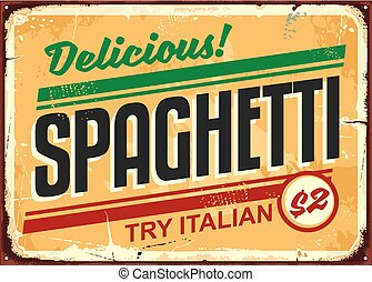 Delicious spaghetti meal vintage sign board advertise. Try...
