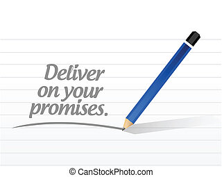 deliver on your promises message illustration design over a white background