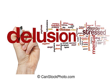 Delusion word cloud concept - Delusion word cloud