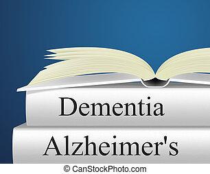 demência, alzheimers, representa, doença alzheimer, e,...