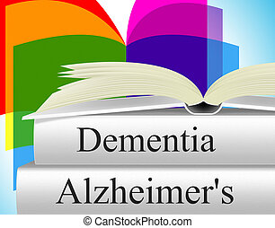 Dementia Alzheimers Shows Alzheimer's Disease And Confusion...