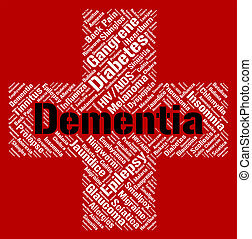 Dementia Word Indicates Ill Health And Alzheimer's -...