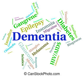 Dementia Word Represents Poor Health And Afflictions -...