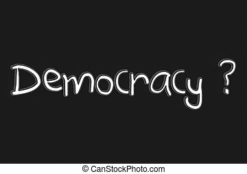 Democracy Text with blackgroun  and Question mark sign