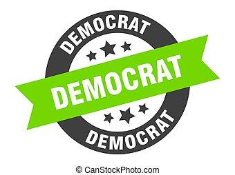 democrat sign. democrat black-green round ribbon sticker
