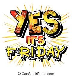 den er, ja, fredag