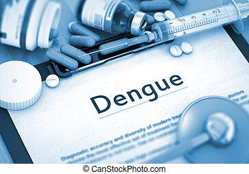 Dengue Diagnosis. Medical Concept. - Diagnosis - Dengue On...