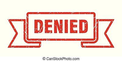 denied grunge ribbon. denied sign. denied banner