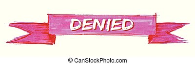 denied ribbon - denied hand painted ribbon sign