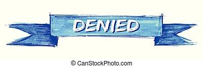 denied ribbon - denied hand painted ribbon sign