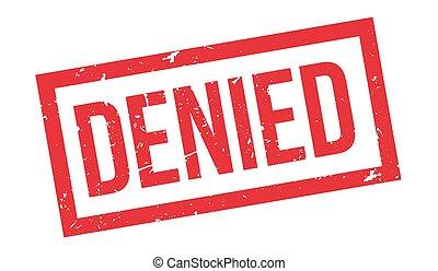 Denied rubber stamp