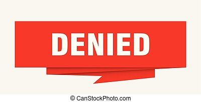 denied sign. denied paper origami speech bubble. denied tag...