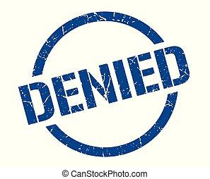 denied stamp - denied blue round stamp
