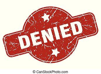 denied vintage stamp. denied sign