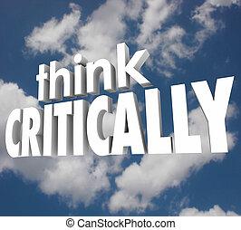 denken, critically, 3d, wörter, trüber himmel, verstehen, analysieren, problem