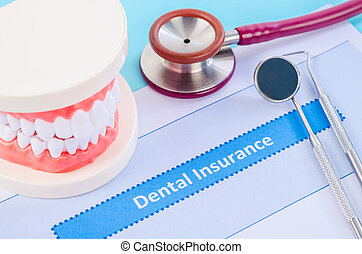 Dental insurance with dental equipment.