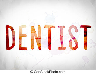 """Dentist Concept Watercolor Word Art - The word """"Dentist""""..."""