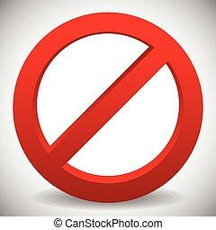 Deny, do not, prohibition sign. Restriction, no entry, no way vector graphics Deny, do not, prohibition sign. Restriction, no entry, no way vector graphics
