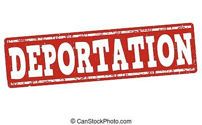 Deportation grunge rubber stamp on white background, vector illustration