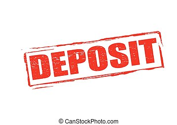 Deposit - Rubber stamp with word deposit inside, vector...