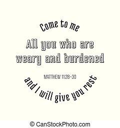 desenho, tudo, iblical, mim, dar, tipografia, cansado, vontade, matthew, sobrecarregado, rest., frase, tu, venha, evangelho