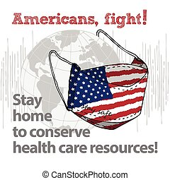 Design concept of Medical information poster against virus epidemic Americans, fight Stay home to conserve health care resources Hand drawn face textile mask with national flag and text Stay Safe