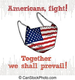 Design concept of Medical information poster against virus epidemic Americans, fight Together we shall prevail. Hand drawn face textile mask with national flag and text Stay Safe