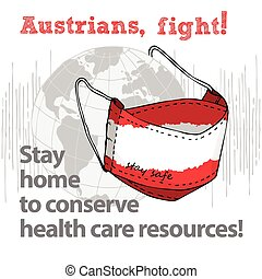 Design concept of Medical information poster against virus epidemic Austrians, fight Stay home to conserve health care resources Hand drawn face textile mask with national flag and text Stay Safe