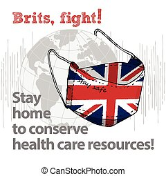 Design concept of Medical information poster against virus epidemic Brits, fight Stay home to conserve health care resources Hand drawn face textile mask with national flag and text Stay Safe