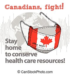 Design concept of Medical information poster against virus epidemic Canadians, fight Stay home to conserve health care resources Hand drawn face textile mask with national flag and text Stay Safe