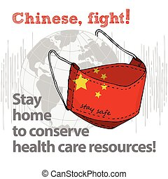 Design concept of Medical information poster against virus epidemic Chinese, fight Stay home to conserve health care resources Hand drawn face textile mask with national flag and text Stay Safe