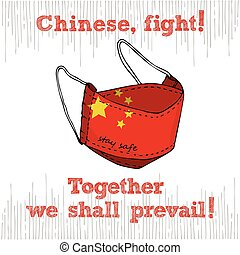 Design concept of Medical information poster against virus epidemic Chinese, fight Together we shall prevail. Hand drawn face textile mask with national flag and text Stay Safe