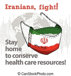 Design concept of Medical information poster against virus epidemic Iranians, fight Stay home to conserve health care resources Hand drawn face textile mask with national flag and text Stay Safe