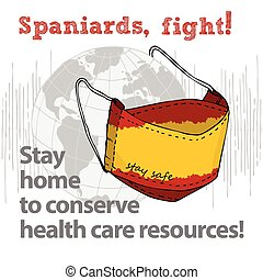 Design concept of Medical information poster against virus epidemic Spaniards, fight Stay home to conserve health care resources Hand drawn face textile mask with national flag and text Stay Safe