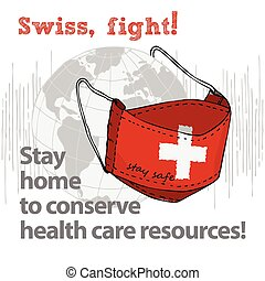 Design concept of Medical information poster against virus epidemic Swiss, fight Stay home to conserve health care resources Hand drawn face textile mask with national flag and text Stay Safe