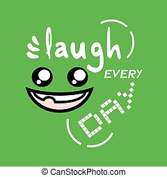 laugh every day message - design of laugh every day message