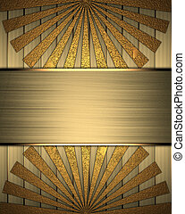 Background of gold plates and beams with gold nameplate -...